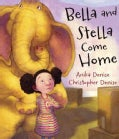 Bella and Stella Come Home (Hardcover)