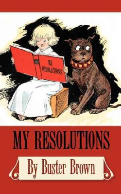 My Resolutions, by Buster Brown (Paperback)
