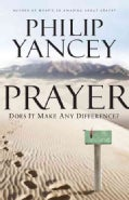 Prayer: Does It Make Any Difference? (Paperback)