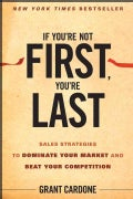 If You're Not First, You're Last: Sales Strategies to Dominate Your Market and Beat Your Competition (Hardcover)