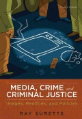 Media, Crime, and Criminal Justice: Images, Realities, and Policies (Paperback)