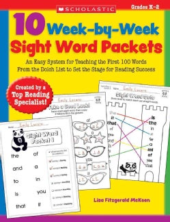 10 Week-By-Week Sight Word Packets: An Easy System for Teaching the First 100 Words from the Dolch List to Set th... (Paperback)