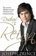 Destined to Reign: The Secret to Effortless Success, Wholeness and Victorious Living (Paperback)