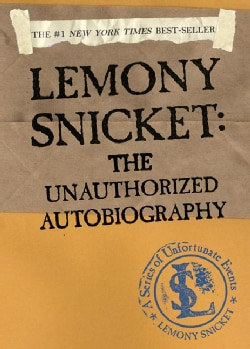 Lemony Snicket: The Unauthorized Autobiography (Paperback)