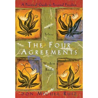 The Four Agreements: A Practical Guide to Personal Freedom a Toltec Wisdom Book (Paperback)