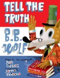 Tell the Truth, B.B. Wolf (Hardcover)
