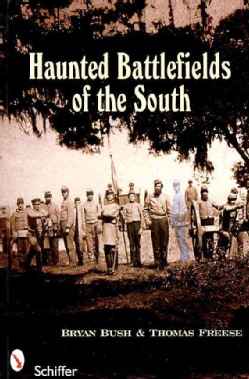 Haunted Battlefields of the South: Civil War Ghost Stories (Paperback)