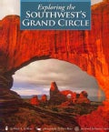 Exploring the Southwest's Grand Circle (Paperback)