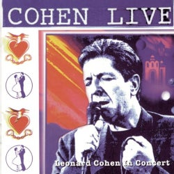 Leonard Cohen - Cohen Live: Leonard Cohen Live In Concert