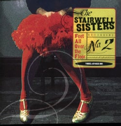 STAIRWELL SISTERS - FEET ALL OVER THE FLOOR
