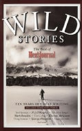 Wild Stories: The Best of Men's Journal : Ten Years of Great Writing (Paperback)
