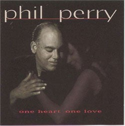 Phil Perry - One Heart One Love