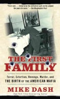The First Family: Terror, Extortion, Revenge, Murder and the Birth of the American Mafia (Paperback)