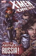 X-men Forever 3: Come to Mother... Russia! (Paperback)