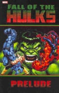 Hulk: Fall of the Hulks Prelude (Paperback)