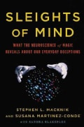Sleights of Mind: What the Neuroscience of Magic Reveals About Our Everyday Deceptions (Hardcover)