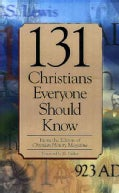 131 Christians Everyone Should Know (Paperback)