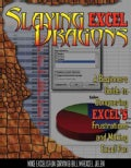 Slaying Excel Dragons: A Beginners Guide to Conquering Excel's Frustrations and Making Excel Fun (Paperback)