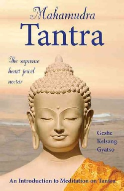 Mahamudra Tantra: The Supreme Heart Jewel Nectar (Hardcover)