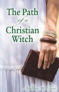 The Path of a Christian Witch (Paperback)