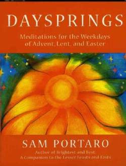 Daysprings: Meditations for the Weekdays of Advent, Lent, and Easter (Paperback)