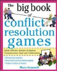 The Big Book of Conflict Resolution Games: Quick, Effective Activities to Improve Communication, Trust and Empathy (Paperback)