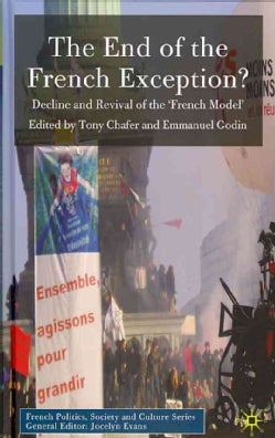 The End of the French Exception?: Decline and Revival of the 'French Model' (Hardcover)