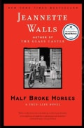 Half Broke Horses: A True-Life Novel (Paperback)