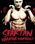 Spartan Warrior Workout: Get Action-Movie Ripped in 30 Days (Paperback)