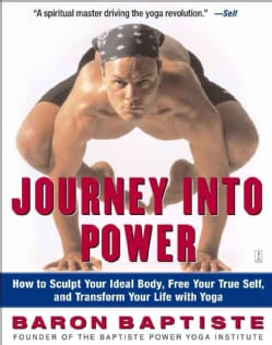 Journey into Power: How to Sculpt Your Ideal Body, Free Your True Self, and Transform Your Life With Yoga (Paperback)