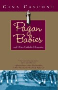 Pagan Babies: And Other Catholic Memories (Paperback)
