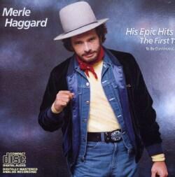 Merle Haggard - His Epic Hits