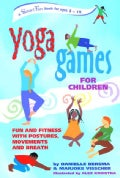 Yoga Games for Children: Fun and Fitness With Postures, Movements, and Breath (Paperback)