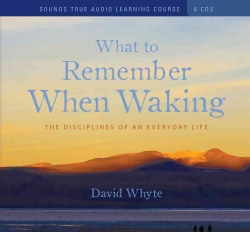 What to Remember When Waking: The Disciplines of an Everyday Life (CD-Audio)