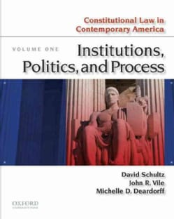 Constitutional Law in Comtemporary America: Institutions, Politics, and Process (Paperback)