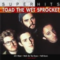 Toad The Wet Sprocket - Super Hits