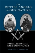 The Better Angels of Our Nature: Freemasonry in the American Civil War (Hardcover)