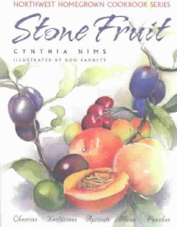 Stone Fruit: Cherries, Nectarines, Apricots, Plums, Peaches (Paperback)