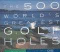 The 500 World's Greatest Golf Holes (Paperback)