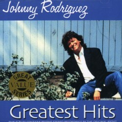JOHNNY RODRIGUEZ - GREATEST HITS