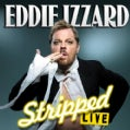 Eddie Izzard - Stripped Live