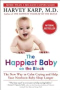 The Happiest Baby on the Block: The New Way to Calm Crying and Help Your Baby Sleep Longer (Paperback)