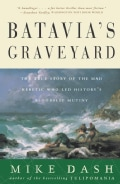 Batavia's Graveyard: The True Story of the Mad Heretic Who Led History's Bloodiest Mutiny (Paperback)