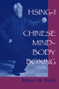 Hsing-I: Chinese Mind-Body Boxing (Paperback)