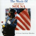 MUSIC OF JOHN PHILIP SOUSA - MUSIC OF JOHN PHILIP SOUSA