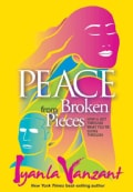 Peace from Broken Pieces: How to Get Through What You're Going Through (Hardcover)