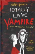 Notes from a Totally Lame Vampire: Because the Undead Have Feelings Too! (Hardcover)