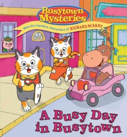 A Busy Day in Busytown: With the Timeless Characters of Richard Scarry (Board book)