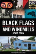 Black Flags and Windmills: Hope, Anarchy, and the Common Ground Collective (Paperback)