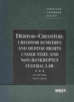 Debtor-Creditor: Creditor Remedies and Debtor Rights Under State and Non-Bankruptcy Federal Law (Paperback)